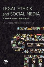 Legal Ethics and Social Media, A Practitioner's Handbook cover