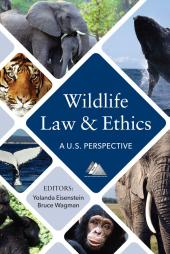 Wildlife Law & Ethics: A U.S. Perspective cover