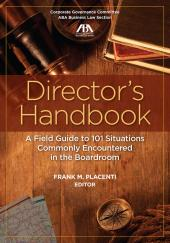 Director's Handbook: A Field Guide to 101 Situations Commonly Encountered in the Boardroom cover