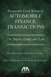 Frequently Used Terms in Automobile Finance Transactions: The Jargon, Lingo, and Lore cover