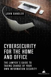 Cybersecurity for the Home and Office: The Lawyer's Guide to Taking Charge of Your Own Information Security cover