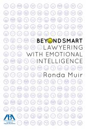 Beyond Smart:  Lawyering with Emotional Intelligence cover