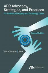 ADR Advocacy, Strategies, and Practice for Intellectual Property Cases cover