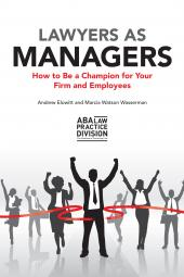 Lawyers as Managers: How to Be a Champion for Your Firm and Employees cover