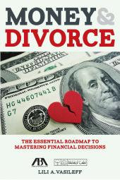 Money & Divorce: The Essential Roadmap to Mastering Financial Decisions cover