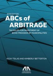 ABCs of Arbitrage: Tax Rules for Investment of Bond Proceeds by Municipalities cover