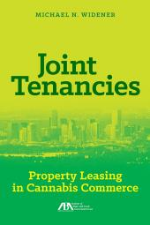Joint Tenancies: Property Leasing in Cannabis Commerce cover