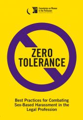 Zero Tolerance: Best Practices for Combating Sex-Based Harassment in the Legal Profession cover
