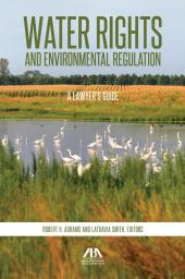 Water Rights and Environmental Regulation: A Lawyer's Guide cover