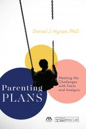 Parenting Plans: Meeting the Challenges with Facts and Analysis cover