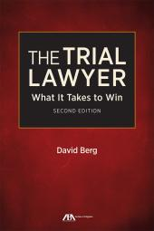 The Trial Lawyer: What It Takes to Win cover