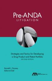 Pre-ANDA Litigation: Strategies and Tactics for Developing a Drug Product and Patent Portfolio cover