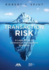 Transaction Risk: A Legal Guide to Contractual Management Strategies cover