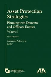 Asset Protection Strategies: Planning with Domestic and Offshore Entities, Volume 1 cover