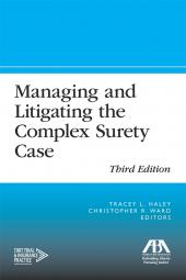 Managing and Litigating Complex Surety Case cover