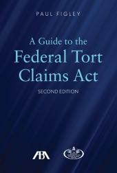A Guide to the Federal Torts Claim Act cover