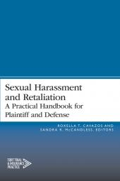 Sexual Harassment and Retaliation: A Practical Guide for Plaintiff and Defense cover