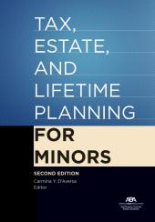 Tax, Estate, and Lifetime Planning for Minors cover