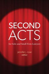 Second Acts for Solo and Small Firm Lawyers cover