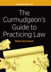 The Curmudgeon's Guide to Practicing Law cover