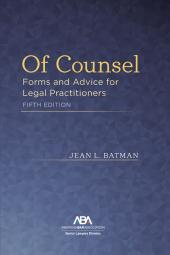 Of Counsel: Forms and Advice for Legal Practitioners cover