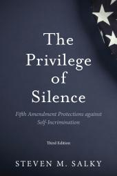 The Privilege of Silence: Fifth Amendment Protections against Self-Incrimination cover