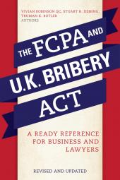 The FCPA and the U.K. Bribery Act:  A Ready Reference for Business and Lawyers cover