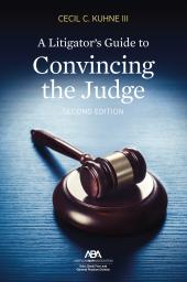 A Litigator's Guide to Convincing the Judge cover