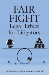 Fair Fight: Legal Ethics for Litigators cover