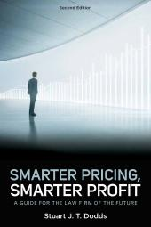 Smarter Pricing, Smarter Profit: A Guide for the Law Firm of the Future cover