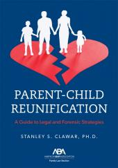 Parent-Child Reunification: A Guide to Legal and Forensic Strategies cover