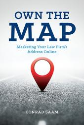 Own the Map: Marketing Your Law Firm's Address Online cover