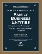 An Estate Planner's Guide to Family Business Entities: Family Limited Partnerships, Limited Liability Companies, and More cover