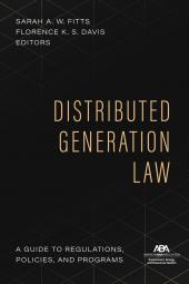 Distributed Generation Law: A Guide to Regulations, Policies, and Programs cover