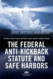 The Federal Anti-Kickback Statute and Safe Harbors cover