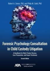 Forensic Psychology Consultation in Child Custody Litigation: A Handbook for Work Product Review, Case Preparation, and Expert Testimony cover