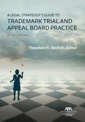 A Legal Strategist's Guide to Trademark Trial and Appeal Board Practice cover