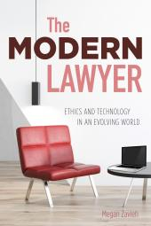The Modern Lawyer: Ethics and Technology in an Evolving World cover