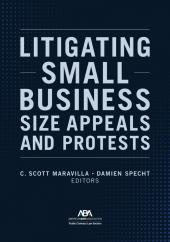 Litigating Small Business Size Appeals and Protests cover
