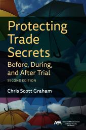 Protecting Trade Secrets Before, During, and After Trial cover