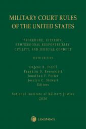 Military Court Rules of the United States: Procedure, Citation, Professional Responsibility, Civility, and Judicial Conduct cover