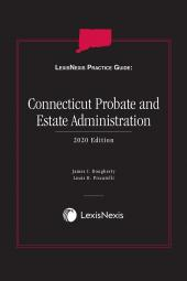 LexisNexis Practice Guide: Connecticut Probate and Estate Administration cover