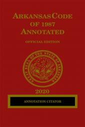 Arkansas Code of 1987 Annotated: Annotation Citator cover