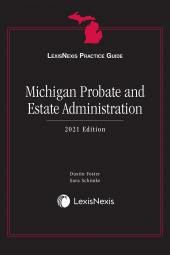 LexisNexis Practice Guide: Michigan Probate and Estate Administration cover