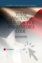 Texas Annotated Court Rules: State Court Rules/Texas Annotated Federal Court Rules/Texas Annotated Civil Practice and Remedies Code cover
