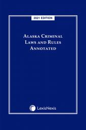 Alaska Criminal Laws and Rules Annotated cover