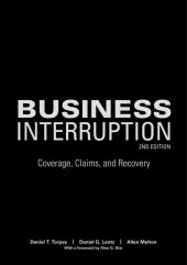 Business Interruption: Coverage, Claims, and Recovery cover