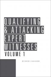 Qualifying & Attacking Expert Witnesses cover