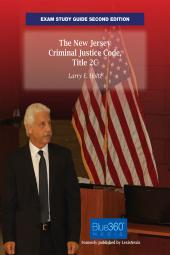 The New Jersey Criminal Justice Code, Title 2C: Exam Study Guide cover