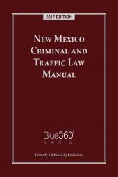 New Mexico Criminal and Traffic Law Manual cover